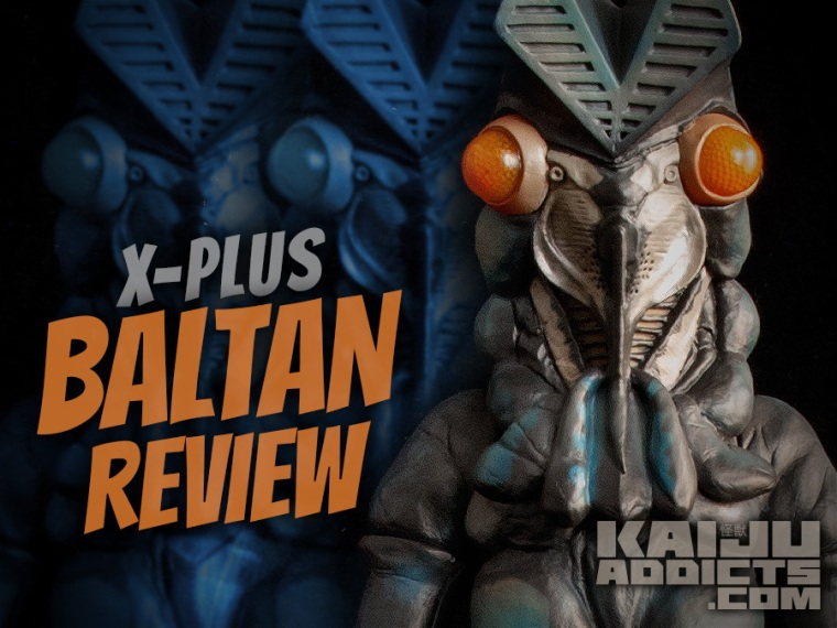 Kaiju Addicts X-Plus Baltan Review Graphic.